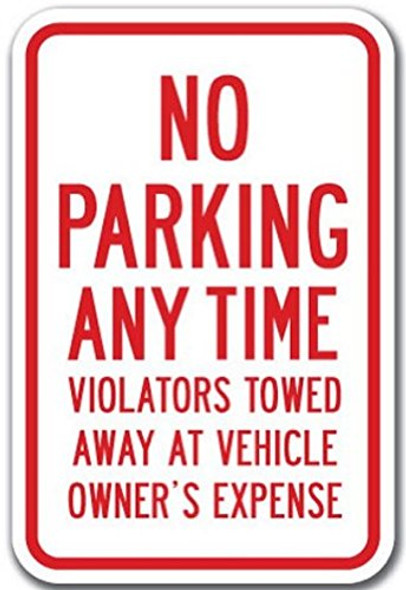 No Parking Any Time Violators Will Be Towed Away at Vehicle Owner's