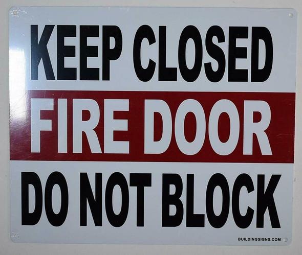 Keep Closed FIRE Door DO NOT Block Sign-,