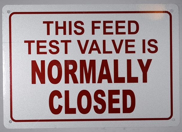 This FEED Test Valve is Normally Closed Sign (White,Aluminum 7X10)