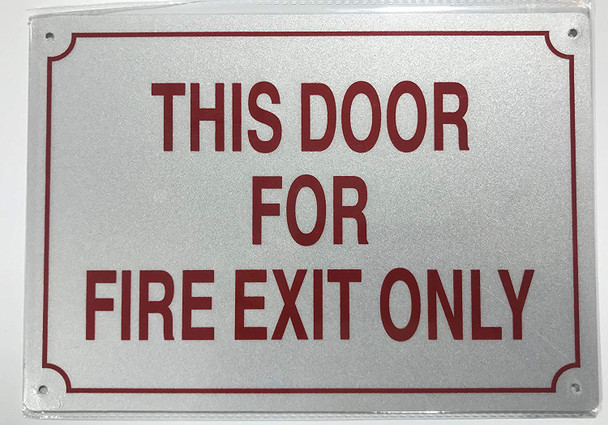 THIS DOOR FOR FIRE EXIT ONLY SIGN (WHITE 14X7 ALUMINIUM ))