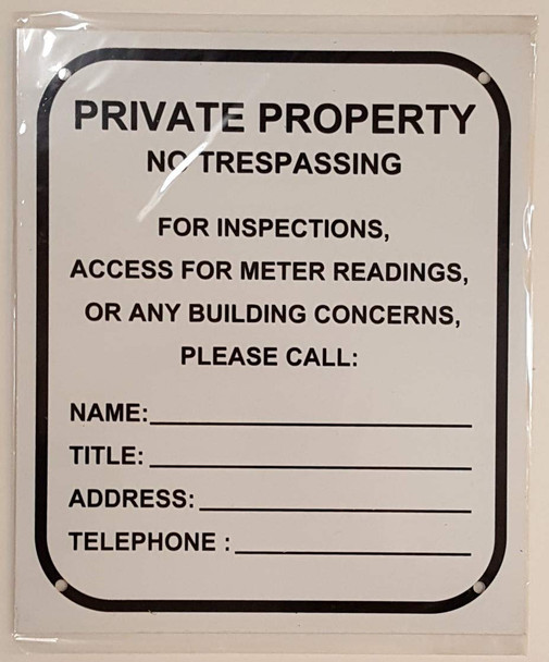 Private Property - NO TRESPASSING for Inspection, Access, Meter Reading OR Any Building CONCERNS Please Call Signage