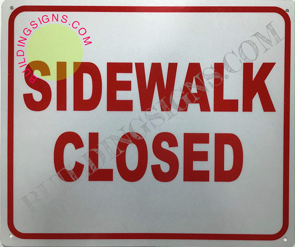 Sidewalk Closed Sign (Reflective, Aluminium,White, Size 10X12)