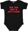 Jar Jar Was a Sith Star Force Baby Infant Bodysuit Onesie Black