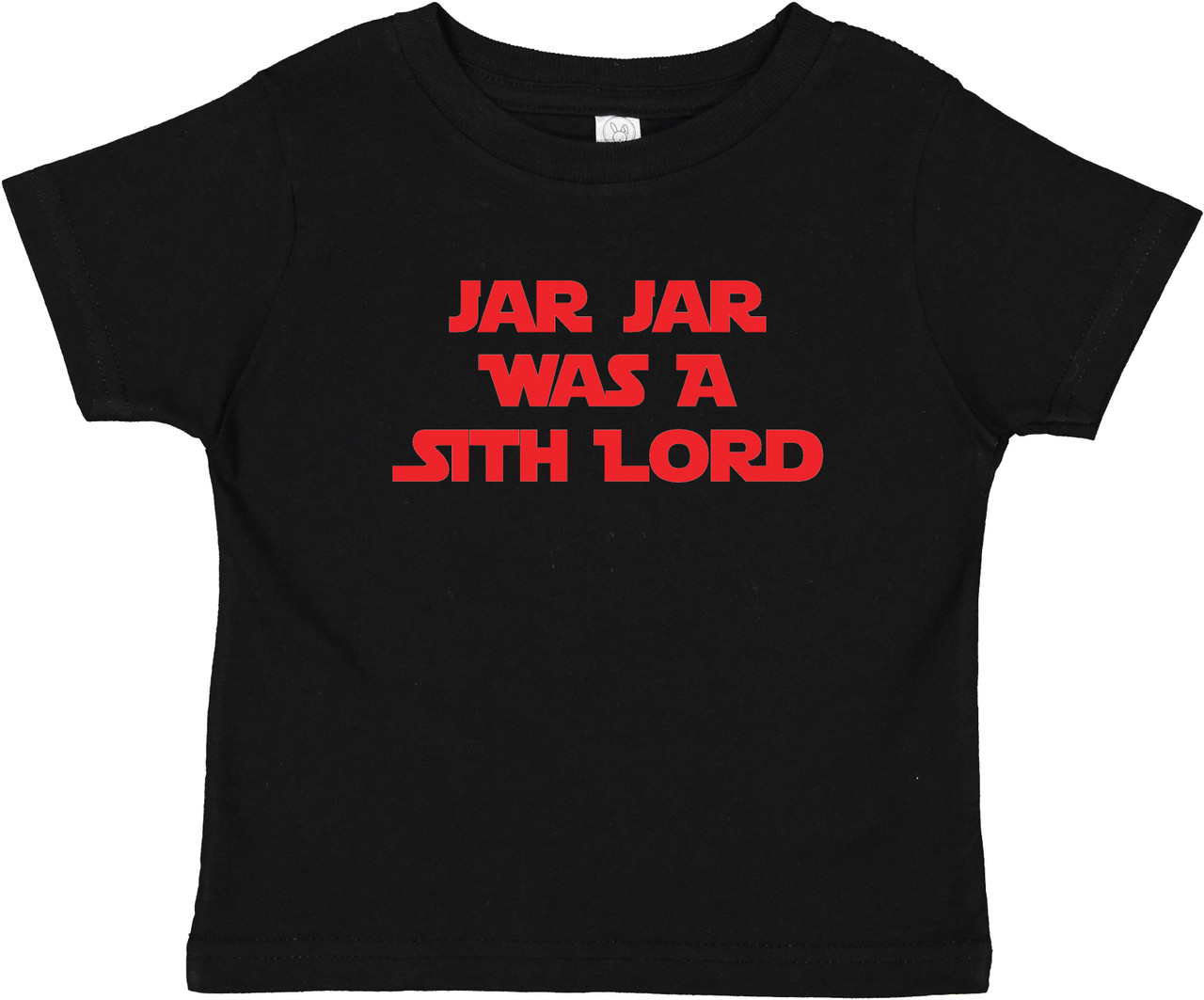 Jar Jar Was a Sith Star Force Baby Toddler Cotton T-Shirt Black