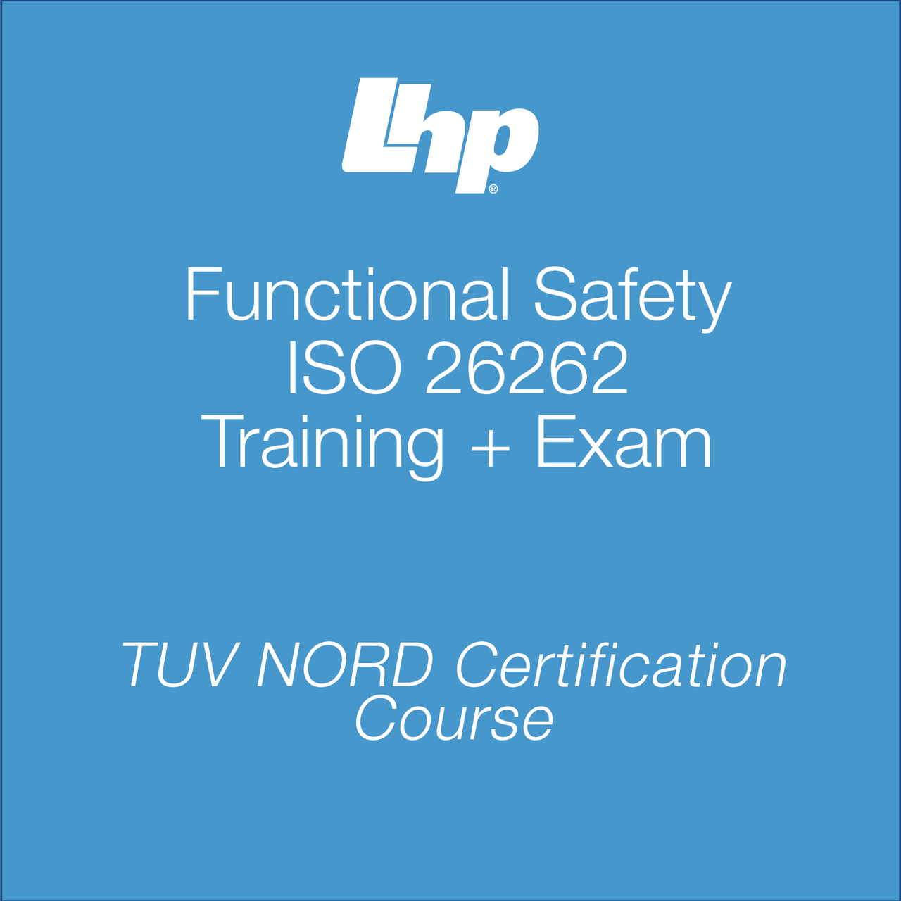 TUV Nord - ISO 26262 Certification - Training + Examination
