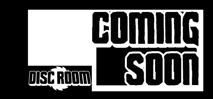 Disc Room Coming Soon