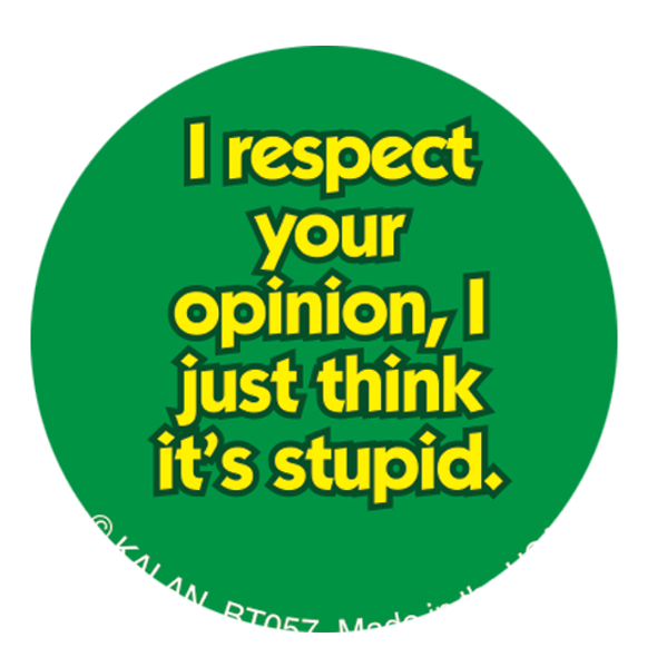 """I Respect your Opinion  1.25"""" Button"""
