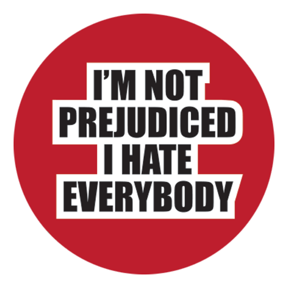 """I Hate Everybody  1.25"""" Button"""
