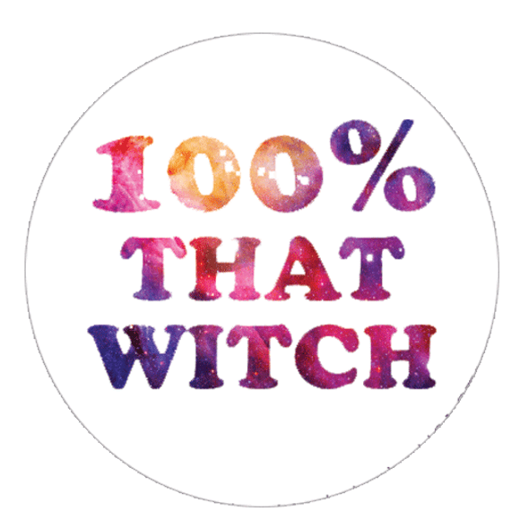 """100% That Witch  1.25"""" Button"""
