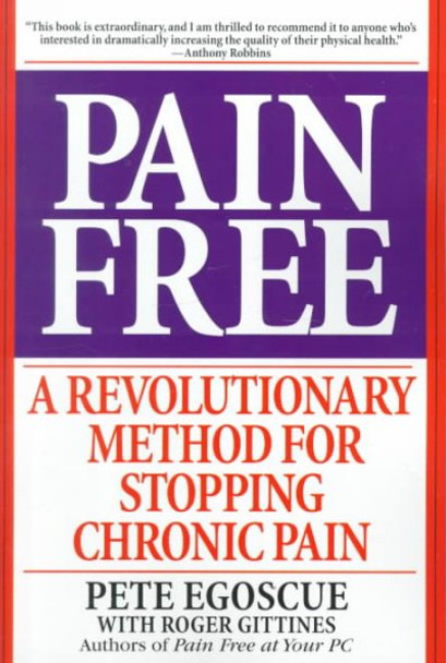 Pain Free: A Revolutionary Method for Stopping Chronic Pain