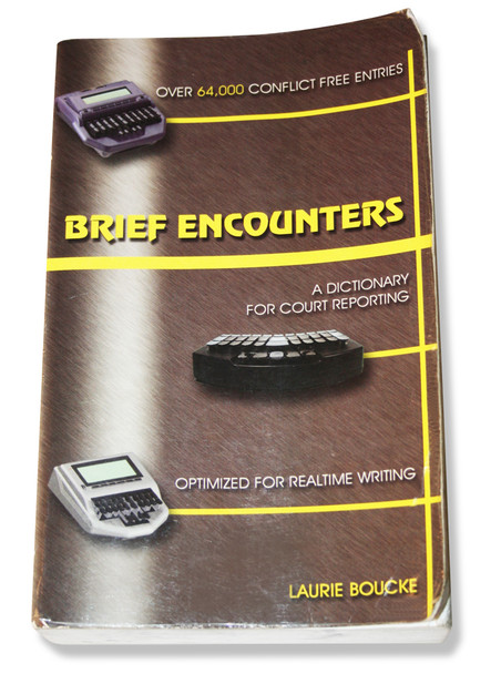 Brief Encounters A Dictionary for Court Reporting