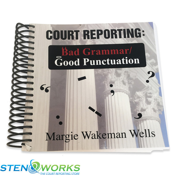 Court Reporting: Bad Grammar/Good Punctuation by Margie Wells Very Good Condition