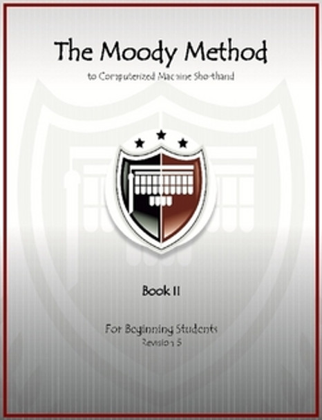 The Moody Method to Machine Shorthand For Beginning Students, Book 2 Revision 5 - Good Condition