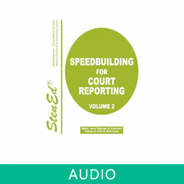 Speedbuilding for Court Reporting - Volume 2 (Online Audio)