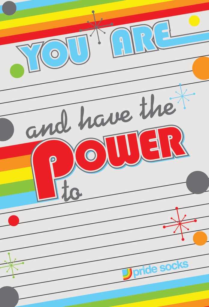 you have the power to make a difference with these power notes from pride socks