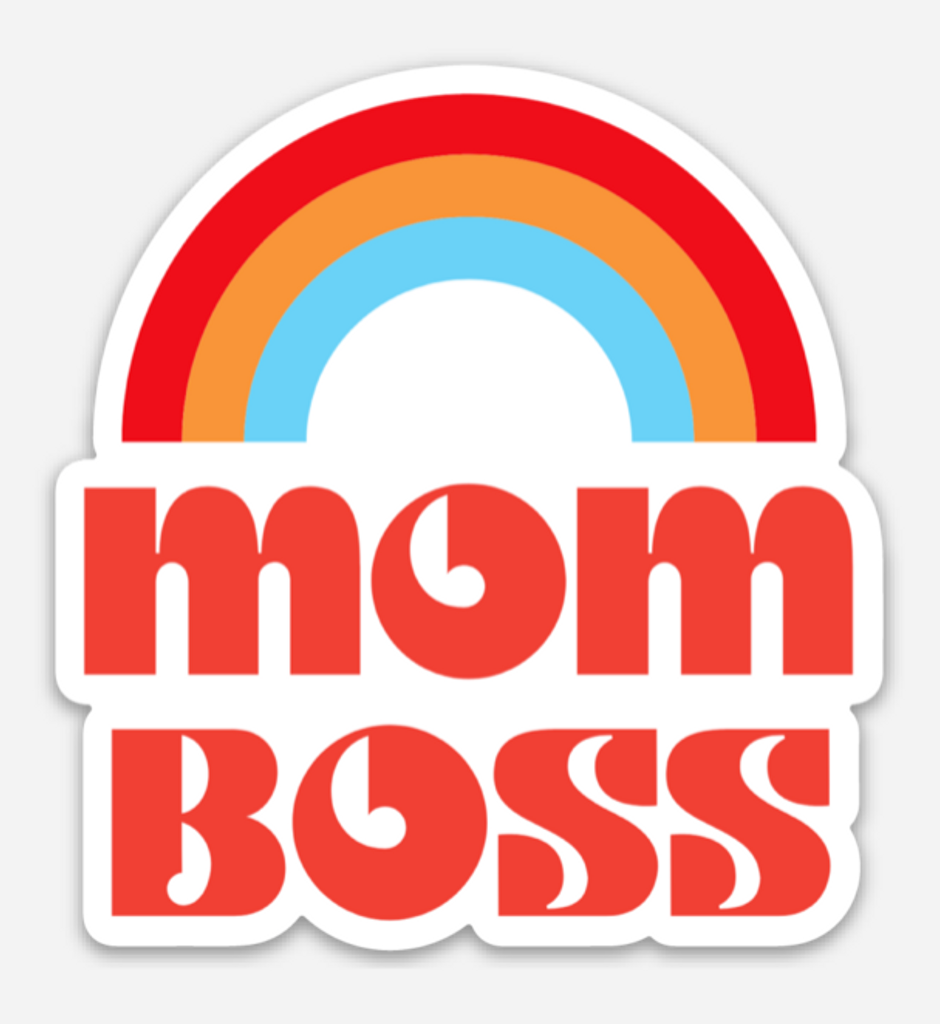 mom boss is being the boss of who you are and allowing your inner mom celebrate YOU all the time however that looks!