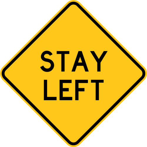 Stay Left Warning Trail Sign Ornage