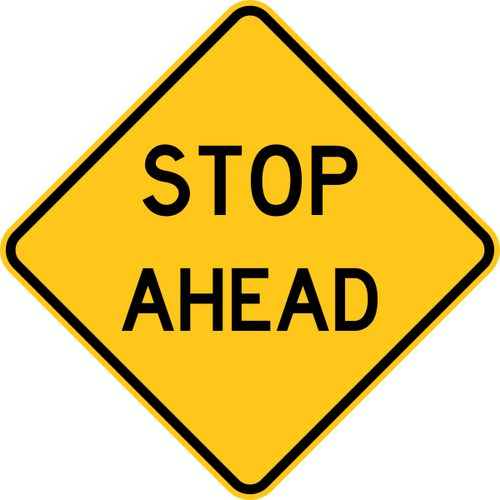 Stop Ahead Warning Trail Sign Yellow