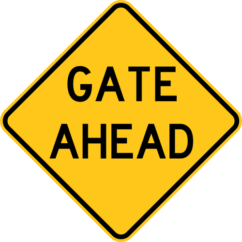 Gate Ahead Warning Trail Sign Yellow