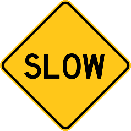 Slow Warning Trail Sign Yellow