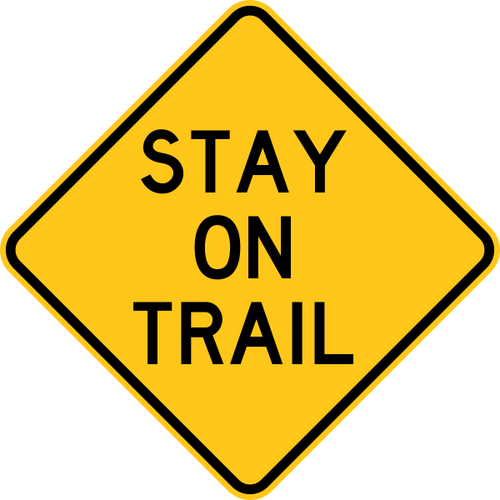 Stay On Trail Warning Trail Sign Yellow