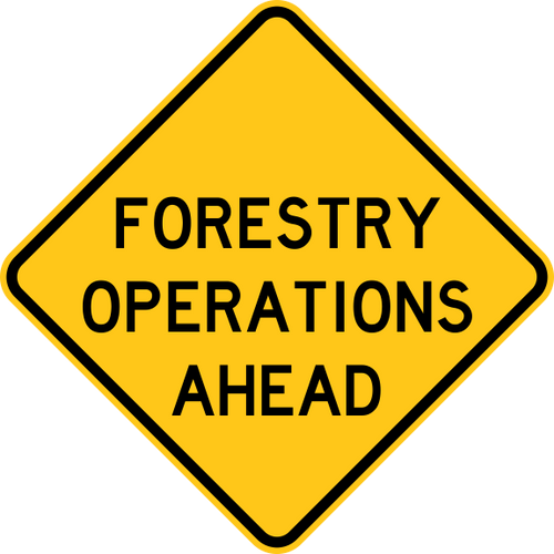 Forestry Operations Ahead Waring Trail Sign Yellow