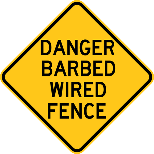 Danger Barbed Wire Fence Warning Trail Sign Yellow