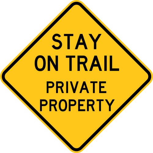 Stay On Trail Private Property Warning Trail Sign Yellow