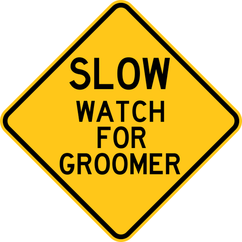 Slow Watch for Groomer Warning Trail Sign Yellow