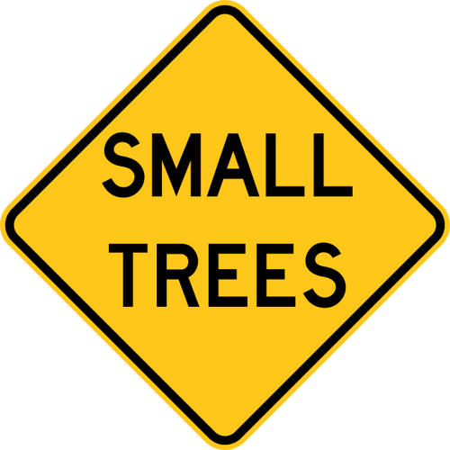 Small Trees Warning Trail Sign Yellow