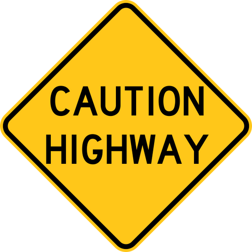 Caution Highway Warning Trail Sign Yellow