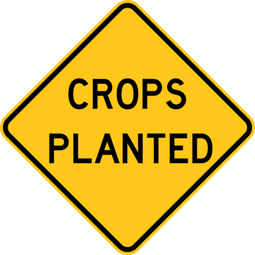 Crops Planted Warning Trail Sign Yellow