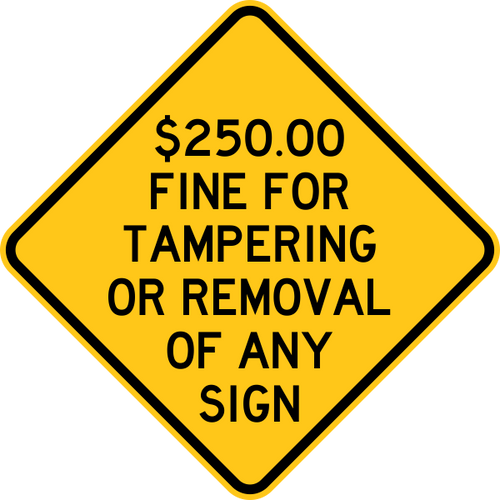$250.00 Fine for Tampering or Removal of Any Sign Warning Trail Sign Yellow