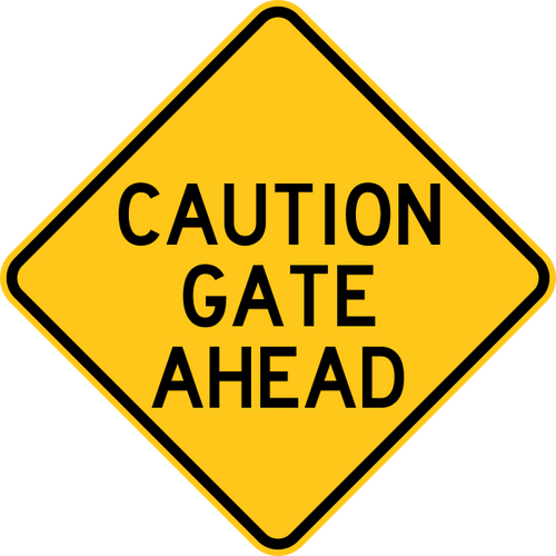 Caution Gate Ahead Warning Trail Sign Yellow