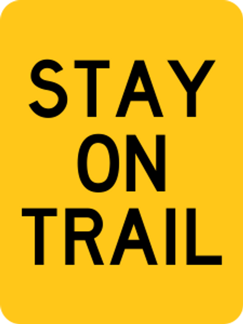 Stay On Trail Information Trail Sign