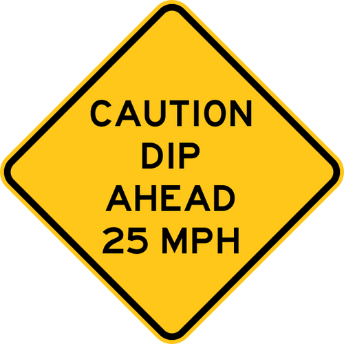 Caution Dip Ahead 25 MPH Warning Trail Sign Yellow