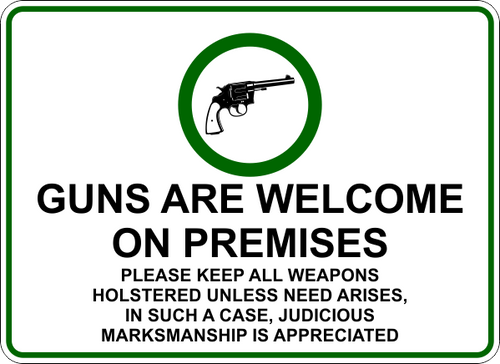 Firearms Are Welcome Notice Sign