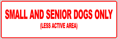 Small and Senior Dogs Only Informational Sign