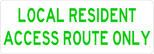 Local Resident Access Route Only Information Trail Sign