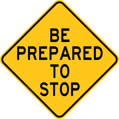 Be Prepared To Stop Warning Trail Sign