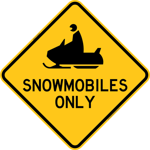 Snowmobiles Only Warning Trail Sign
