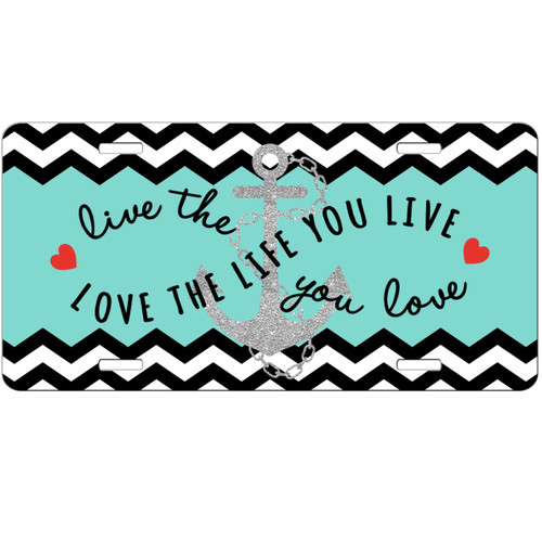 Live The Life You Love Anchor Chevrons License Plate