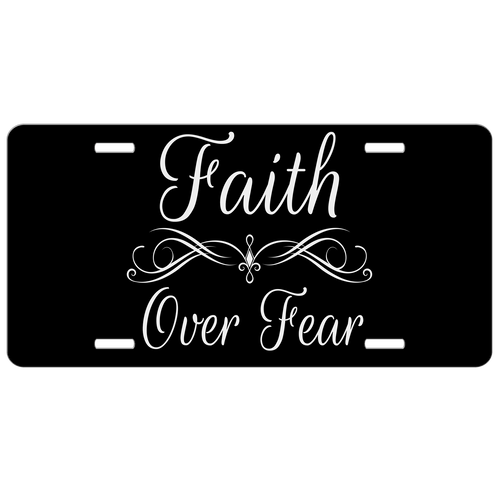 Faith Over Fear License Plate - Car Tag Vanity Plate