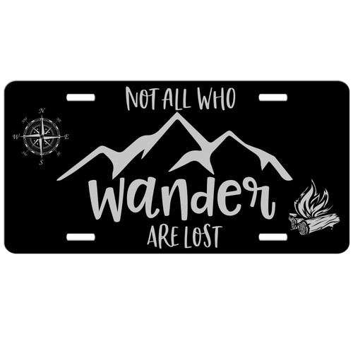 Not All Who Wander Are Lost License Plate - Car Tag Vanity Plate