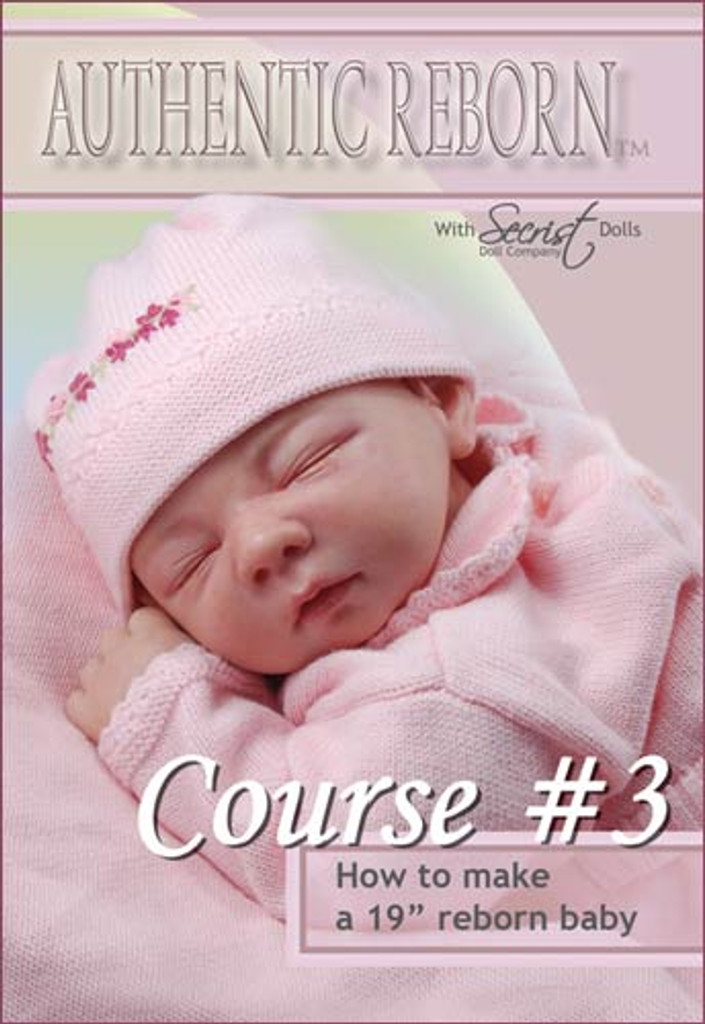 How to Make a Full Sized  Reborn Doll Kits DVD Course #3 - Secrist