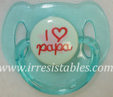 Magnetic Pacifier for Newborn and Toddler Dolls  I Love Papa Turquoise