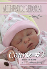 How to Make a 17 Inch (Preemie) Reborn Doll Kits DVD Course #2 - Secrist