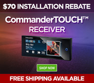 $70 Installation Rebate on the SiriusXM™ CommanderTouch™ Receiver
