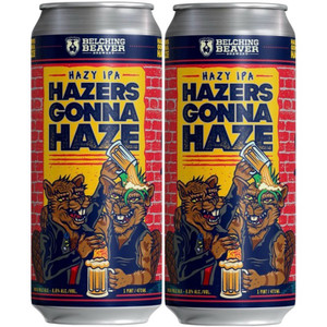 Belching Beaver - Hazers Gonna Haze - Hazy IPA