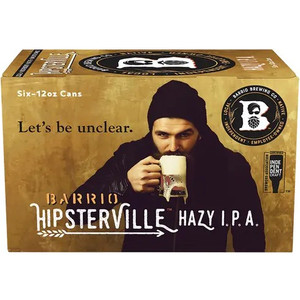 Barrio Brewing Co. - Hipsterville Hazy IPA